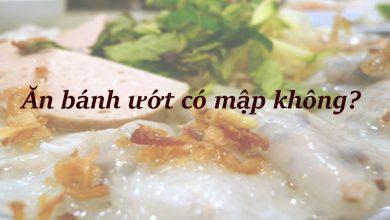 Photo of Ăn bánh ướt có mập không? ăn bánh ướt khi nào thì tốt?